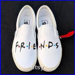 custom slip ons l F.R.I.E.N.D.S vans slip on l made to order l custom hand painted vans l